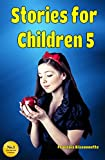Children's Books: Stories for Children 5: Kids Books ages 5 and up (FREE VIDEO AUDIOBOOK INCLUDED) (Fairy Tales Children's Books)