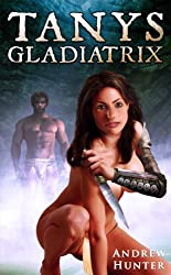 Tanys Gladiatrix (The Chronicles of Tanys Book 2) (English Edition)