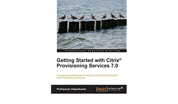 Getting Started with Citrix Provisioning Services 7 0 eBook