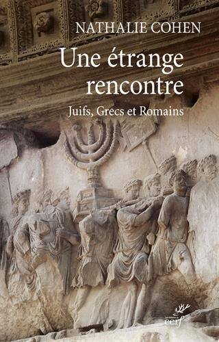 Une étrange rencontre : Juifs, Grecs et Romains