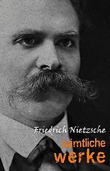 Friedrich Nietzsche: Sämtliche Werke und Briefe