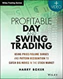 Scarica Libro Profitable Day and Swing Trading Website Using Price Volume Surges and Pattern Recognition to Catch Big Moves in the Stock Market Wiley Trading 1st edition by Boxer Harry 2014 Paperback (PDF,EPUB,MOBI) Online Italiano Gratis
