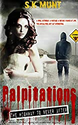 Palpitations: The Highway To Never After (English Edition)