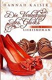 Die Verlockung des Gluecks, Teil 1: Liebesroman