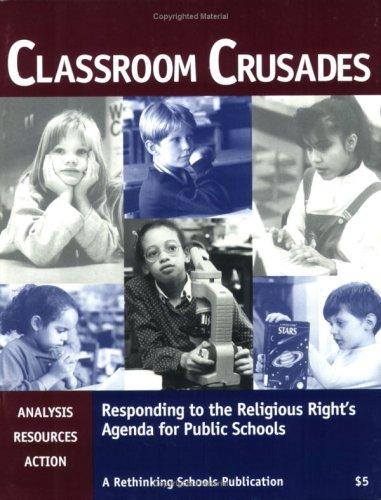 Classroom Crusades: Responding to the Religious Right's Agenda for Public Schools