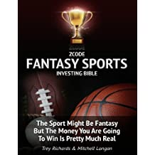 Zcode Fantasy Sports Investing Bible: What You Ought To Know To Make Serious Money On Daily Fantasy Sports.