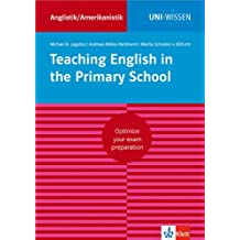 Uni Wissen Teaching English in the Primary School: Anglistik/Amerikanistik, Sicher im Studium (Uni-Wissen Anglistik/Amerikanistik)