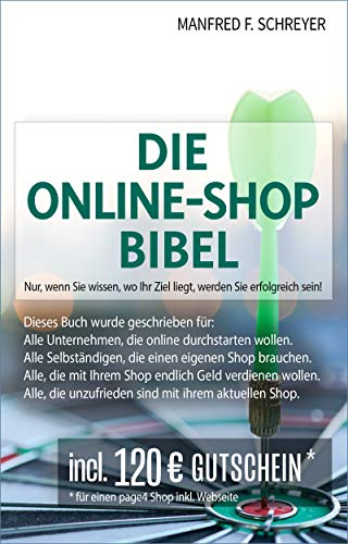 Die Online-Shop Bibel: Nur wenn Sie schon am Anfang wissen, wo Ihr Ziel ist, werden Sie erfolgreich sein!