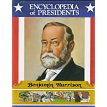 Benjamin Harrison: Twenty-Third President of the United States (Encyclopedia of Presidents) by Susan Clinton (1989-10-01)