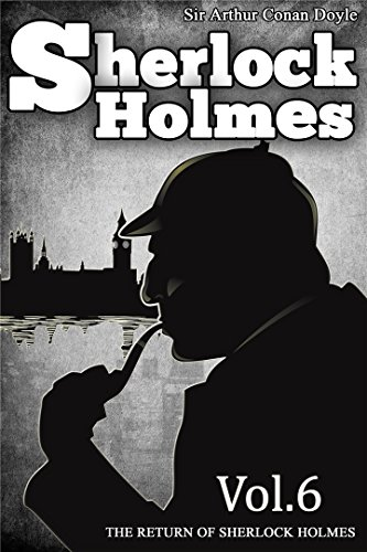 The Return of Sherlock Holmes : [Illustrated] [More Than 135 ...