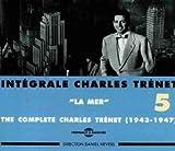 Intégrale Charles Trenet Vol.5 - La Mer (1943-1947)