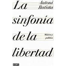La sinfonía de la libertad: Música y política (ENSAYO)