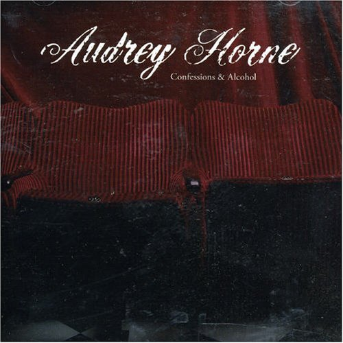 Confessions & Alcohol by Audrey Horne