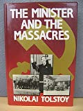 Front cover for the book The Minister and the Massacres by Nikolai Tolstoy