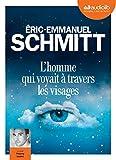 homme qui voyait à travers les visages (L') | Schmitt, Eric-Emmanuel. Auteur