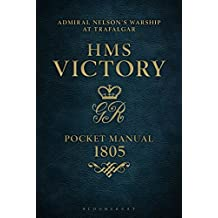 HMS Victory Pocket Manual 1805: Admiral Nelson's Flagship At Trafalgar (English Edition)