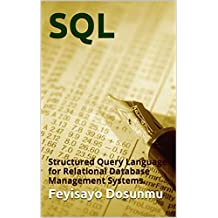 SQL: Structured Query Language for Relational Database Management Systems. (English Edition)