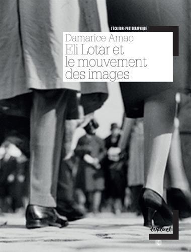 Eli Lotar et le mouvement des images