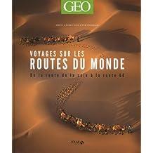 Voyages sur les routes du monde - Géo