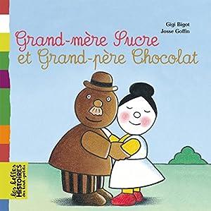 """Afficher """"Grand-mère Sucre et grand-père Chocolat"""""""