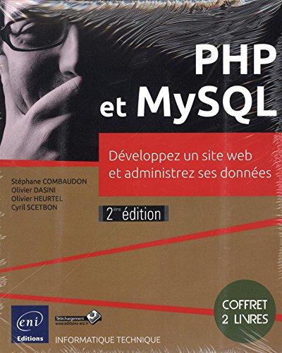 PHP et MySQL - Coffret de 2 livres : Dveloppez un site web et administrez ses donnes (2e dition)