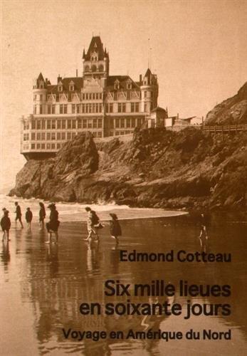 Six mille lieues en soixante jours - Voyage en Amérique par Edmond Cotteau