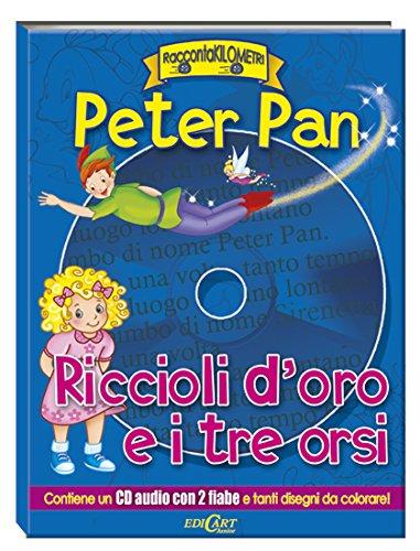 Peter Pan-Riccioli d'oro e i tre orsi. Con CD Audio