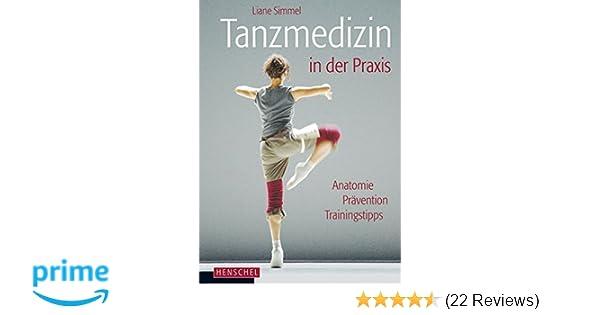 Tanzmedizin in der Praxis: Amazon.de: Liane Simmel: Bücher