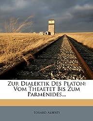 Zur Dialektik des Platon: Vom Theaetet bis zum Parmenides