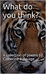 What do you think?: A collection of poems by Catherine Balavage