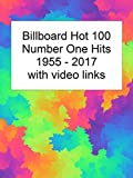 Billboard Number One Hits 1955-2017 with Video Links (English Edition)