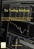 Die Trading Anleitung: Die Technische Analyse als Investment Entscheidung eines Traders - in verständlichen Worten erklärt