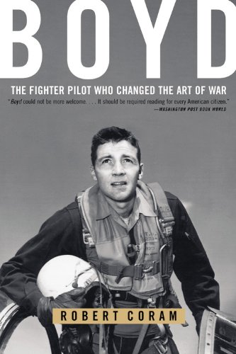 Boyd: The Fighter Pilot Who Changed the Art of War por Robert Coram