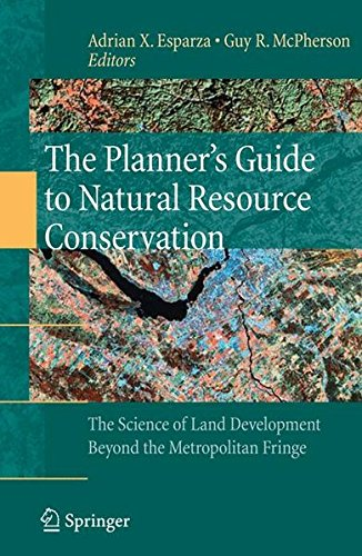 The Planner's Guide to Natural Resource Conservation: : The Science of Land Development Beyond the Metropolitan Fringe