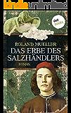 Das Erbe des Salzhändlers: Roman