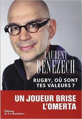 Rugby, où sont tes valeurs ? de Laurent Bénézech ,Michel Rieu (Préface) ( 30 octobre 2014 ) par Michel Rieu (Préface) Laurent Bénézech