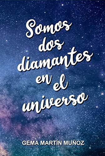 Somos dos diamantes en el universo de Gema Martín Muñoz