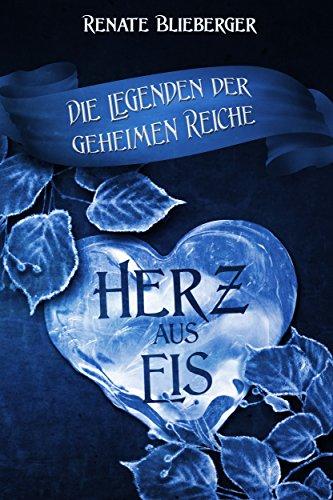 Die Legenden der geheimen Reiche - Herz aus Eis -