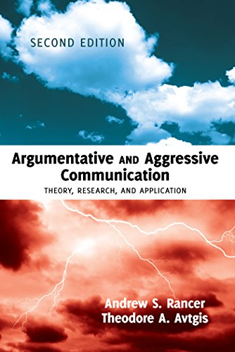 Argumentative and Aggressive Communication: Theory, Research, and Application. Second edition