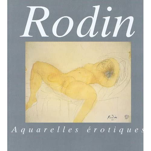 Rodin : Aquarelles érotiques