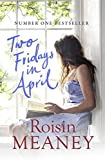 Two Fridays in April by Roisin Meaney (2015-03-05)