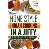 Home Style Indian Cooking In A Jiffy (How To Cook Everything In A Jiffy) (Volume 2) by Prasenjeet Kumar (2013-12-07)