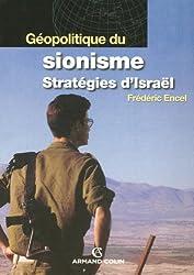 Géopolitique du sionisme : Stratégies d'Israël (Perspectives géopolitiques) (French Edition)