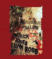 Patrick -& John Robb- Jones - Renegade Psalms
