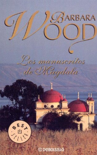 Descargar Libro Los Manuscritos de Magdala de Barbara Wood