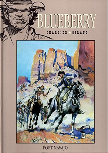 BLUEBERRY - FORT NAVAJO - TOME 1 - COLLECTION HACHETTE