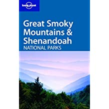 Great Smoky Mountains and Shenandoah National Parks (Lonely Planet Great Smoky Mountains & Shenandoah National Parks)