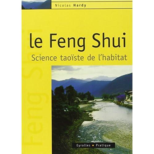 FENG SHUI (LE) : SCIENCE TAO?STE DE L'HABITAT by NICOLAS HARDY