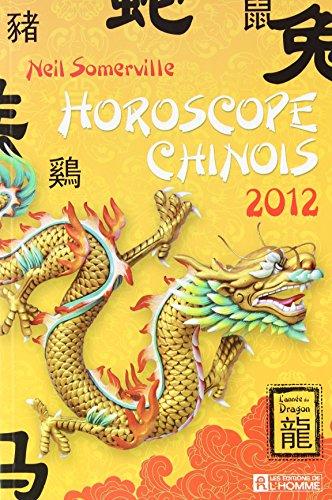 Horoscope chinois 2012 : L'année du dragon par Neil Somerville