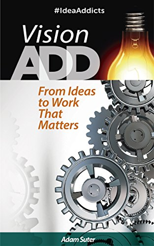 free kindle book Vision ADD: From Ideas to Work That Matters